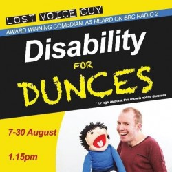 Lost Voice Guy and a plush puppet man pose on a fake cover of a book 'Disability for Dunces' to advertise his Edinburgh show