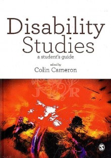 Disability Studies A Student's Guide edited by Dr Colin Cameron