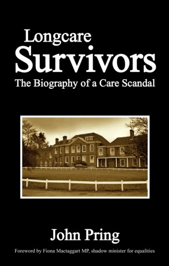 Cover page of Long Care Survivors - The Biography of a Care Scandal by John Pring