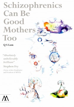 Review: Q S Lam: Schizophrenics Can Be Good Mothers Too