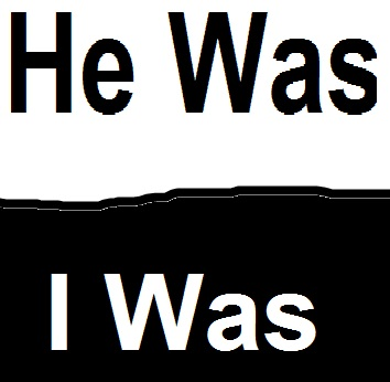 Image - he_was_i_was.jpg