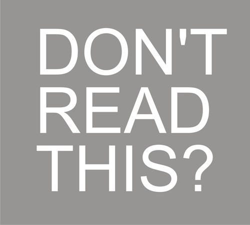 white text on a grey background which says 'don't read this'